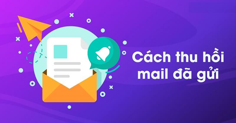 [Xử lí] Lỡ tay gửi nhầm thư bạn đã biết cách hoàn tác thư đã gửi?